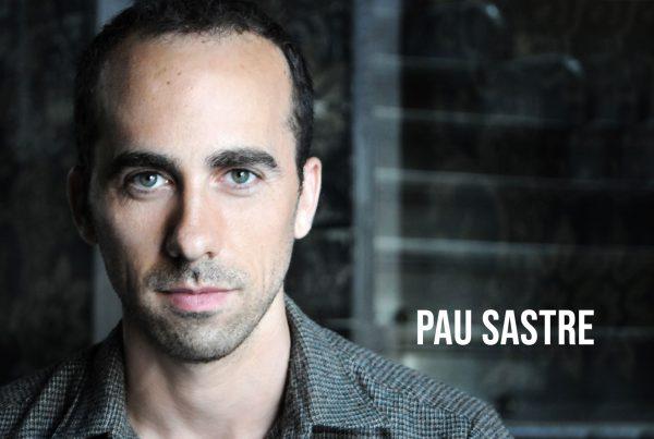 Pau Sastre - Actor