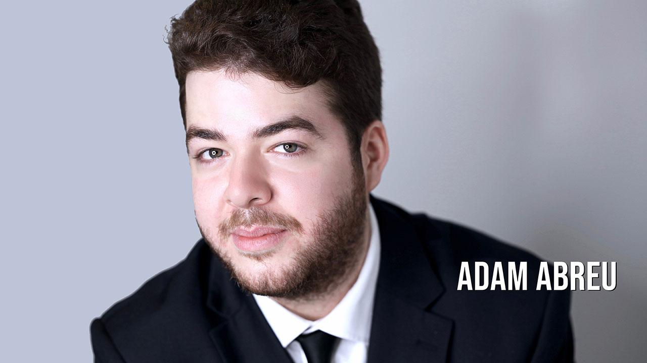 Adam Abreu - Actor